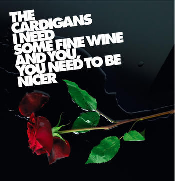 I need some fine wine and you, you need to be nicer (single)